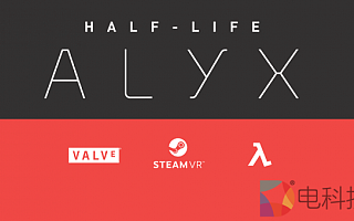 Valve公布PCVR游戏《半衰期:Alyx》最新游戏演示视频